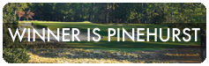 Winner is Pinehurst
